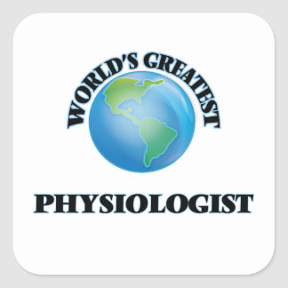World's Greatest Physiologist Square Sticker