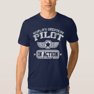 World's Greatest Pilot In Action Shirts