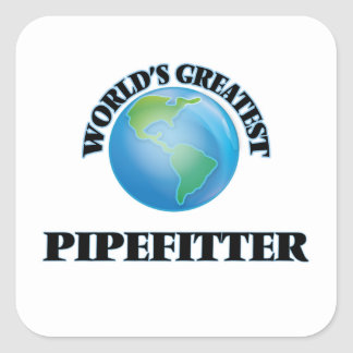 World's Greatest Pipefitter Square Sticker