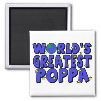 World's Greatest Poppa Square Magnet
