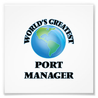 World's Greatest Port Manager Photographic Print