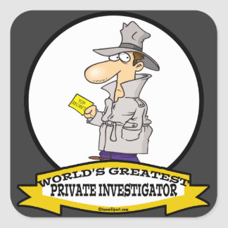 WORLDS GREATEST PRIVATE INVESTIGATOR MEN CARTOON SQUARE STICKER