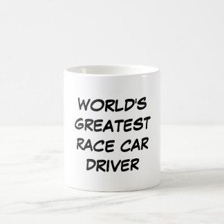 """World's Greatest Race Car Driver"" Mug"