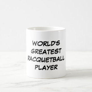 """World's Greatest Racquetball Player"" Mug"