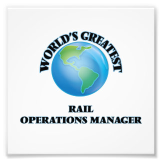 World's Greatest Rail Operations Manager Photographic Print