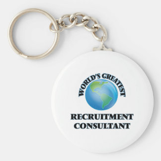 World's Greatest Recruitment Consultant Key Chains