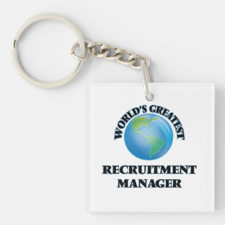 World's Greatest Recruitment Manager Acrylic Key Chains