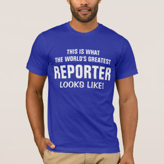 World's Greatest Reporter looks like T-Shirt