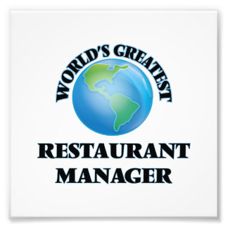World's Greatest Restaurant Manager Photographic Print