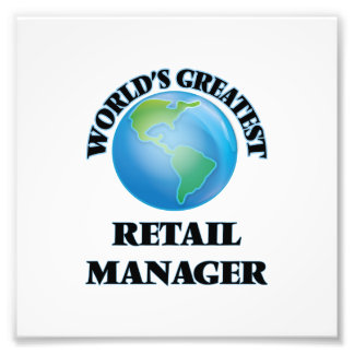 World's Greatest Retail Manager Photographic Print