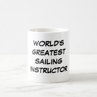 """World's Greatest Sailing Instructor"" Mug"