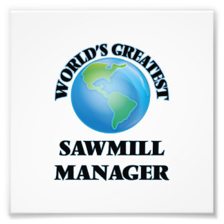World's Greatest Sawmill Manager Photograph