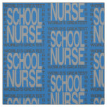 Worlds Greatest School Nurse Fabric