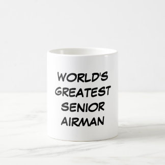 """World's Greatest Senior Airman"" Mug"