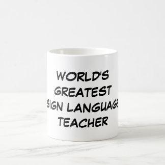 """World's Greatest Sign Language Teacher"" Mug"
