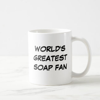 """World's Greatest Soap Fan"" Mug"