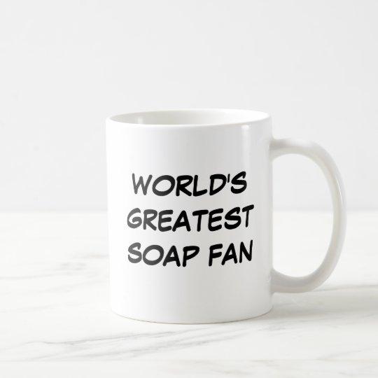 """World's Greatest Soap Fan"" Mug"