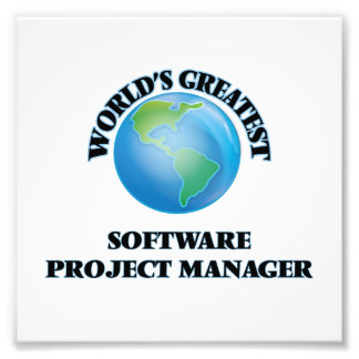 World's Greatest Software Project Manager Photo Print