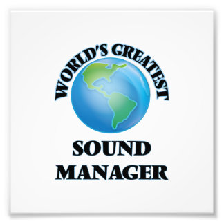 World's Greatest Sound Manager Photograph