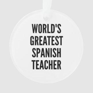 Worlds Greatest Spanish Teacher Ornament