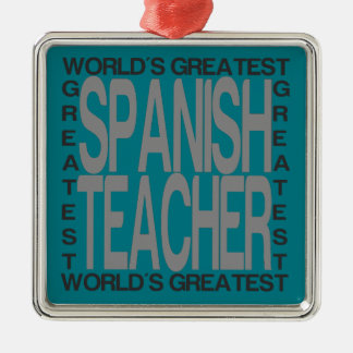 Worlds Greatest Spanish Teacher Silver-Colored Square Decoration