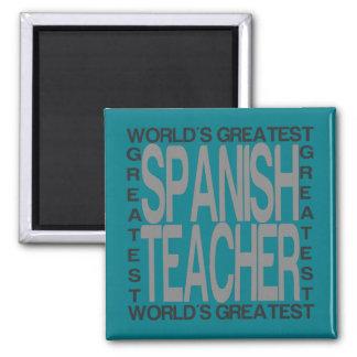 Worlds Greatest Spanish Teacher Square Magnet