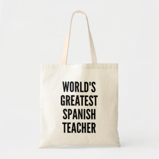 Worlds Greatest Spanish Teacher Tote Bag