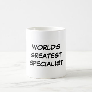 """World's Greatest Specialist"" Mug"