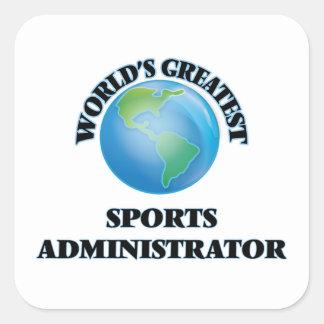 World's Greatest Sports Administrator Square Sticker