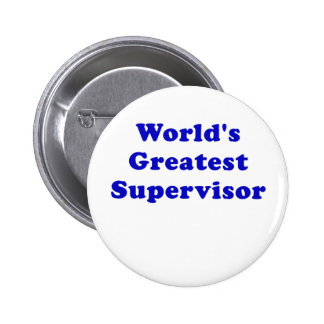 Worlds Greatest Supervisor 6 Cm Round Badge