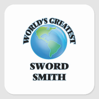 World's Greatest Sword Smith Square Stickers