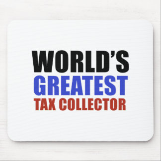 World's greatest Tax collector Mousepads