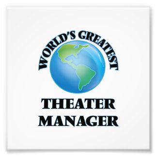 World's Greatest Theater Manager Art Photo