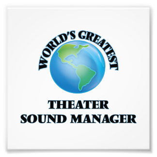 World's Greatest Theater Sound Manager Photo