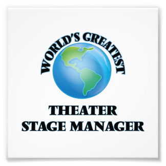 World's Greatest Theater Stage Manager Photographic Print