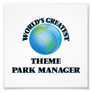 World's Greatest Theme Park Manager Photographic Print