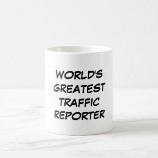 """World's Greatest Traffic Reporter"" Mug"