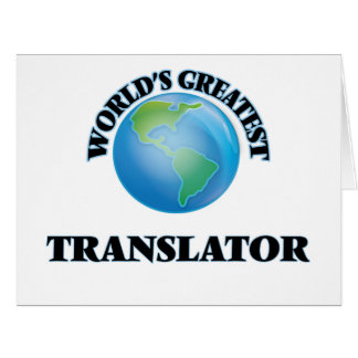 World's Greatest Translator Greeting Cards