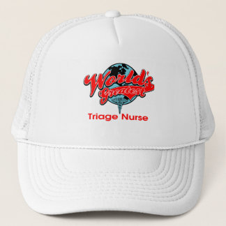 World's Greatest Triage Nurse Trucker Hat