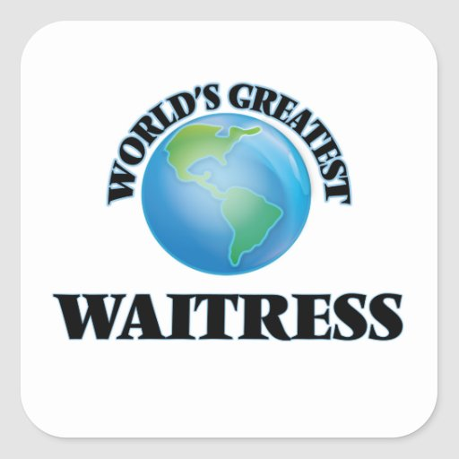 World's Greatest Waitress Square Sticker