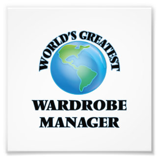 World's Greatest Wardrobe Manager Photographic Print