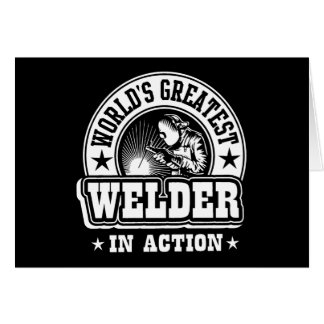 World's Greatest Welder In Action Card