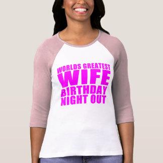 Worlds Greatest Wife Birthday Night Out Tshirt