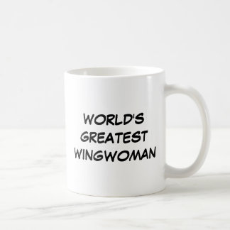 """""""World's Greatest Wingwoman"""" Basic White Mug"""
