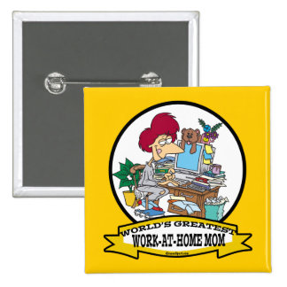 WORLDS GREATEST WORK AT HOME MOM WOMEN CARTOON 15 CM SQUARE BADGE