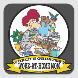 WORLDS GREATEST WORK AT HOME MOM WOMEN CARTOON SQUARE STICKER