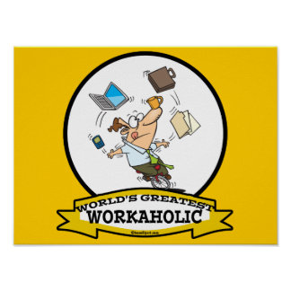 WORLDS GREATEST WORKAHOLIC MEN CARTOON POSTERS