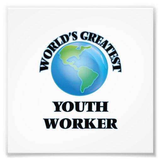 World's Greatest Youth Worker Art Photo