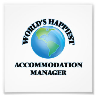 World's Happiest Accommodation Manager Art Photo