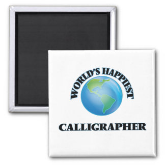 World's Happiest Calligrapher 2 Inch Square Magnet